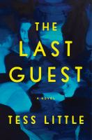 The last guest : a novel  Cover Image
