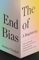 The end of bias : a beginning : the science and practice of overcoming unconscious bias Book cover