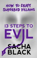 13 steps to evil : how to craft superbad villains Book cover