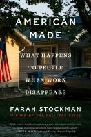 American made : what happens to people when work disappears Book cover
