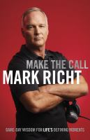Make the call : game-day wisdom for life's defining moments  Cover Image