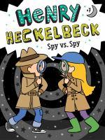 Henry Heckelbeck. Henry Heckelbeck spy vs. spy 07 Book cover