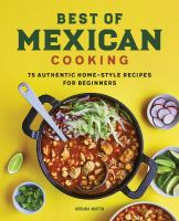 Best of Mexican cooking : 75 authentic home-style recipes for beginners Book cover