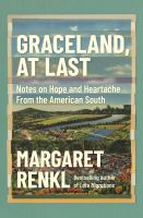 Graceland, at last : notes on hope and heartache from the American South Book cover