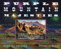 Purple mountain majesties : the story of Katharine Lee Bates and America the beautiful  Cover Image